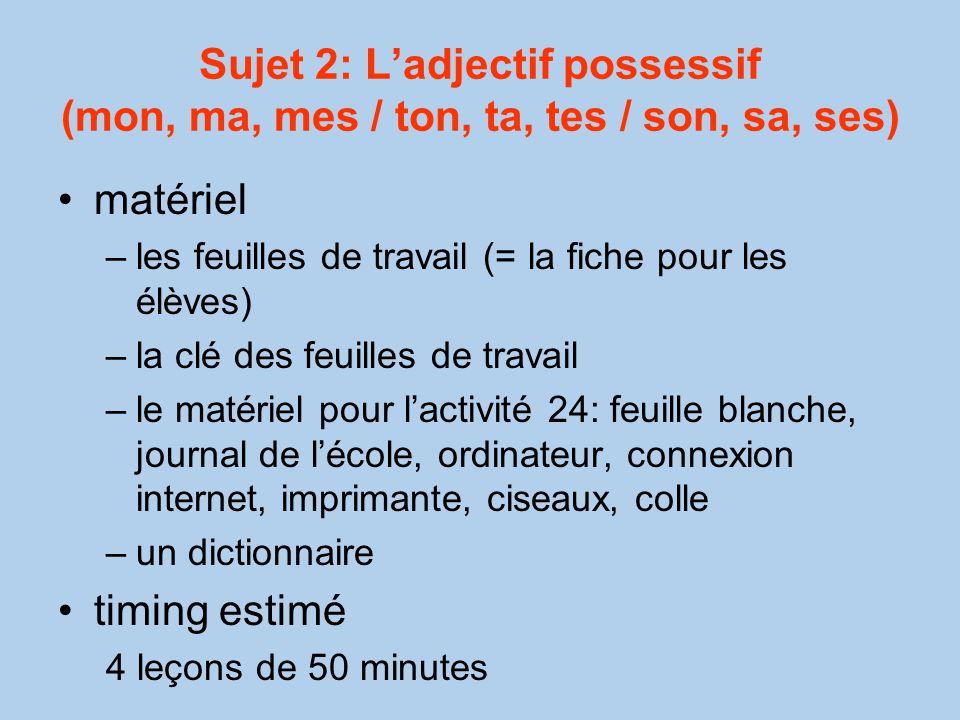 Sujet 2: L'adjectif possessif (mon, ma, mes / ton, ta, tes / son, sa, ses)