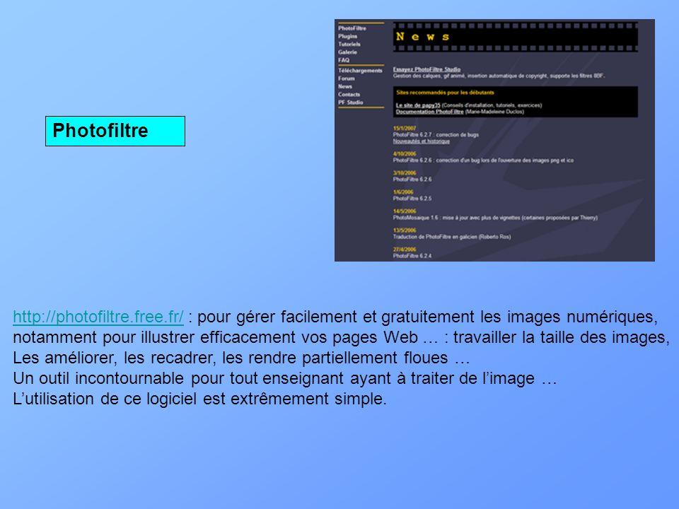 Photofiltre http://photofiltre.free.fr/ : pour gérer facilement et gratuitement les images numériques,
