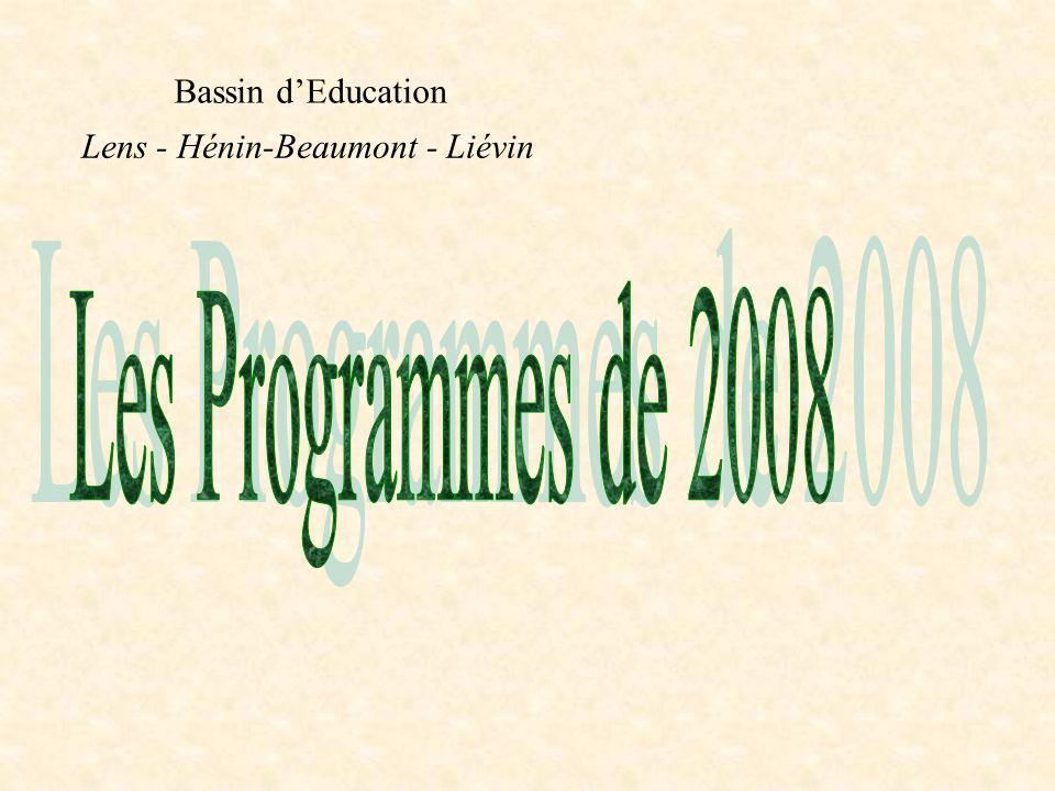 Les Programmes de 2008 Bassin d'Education