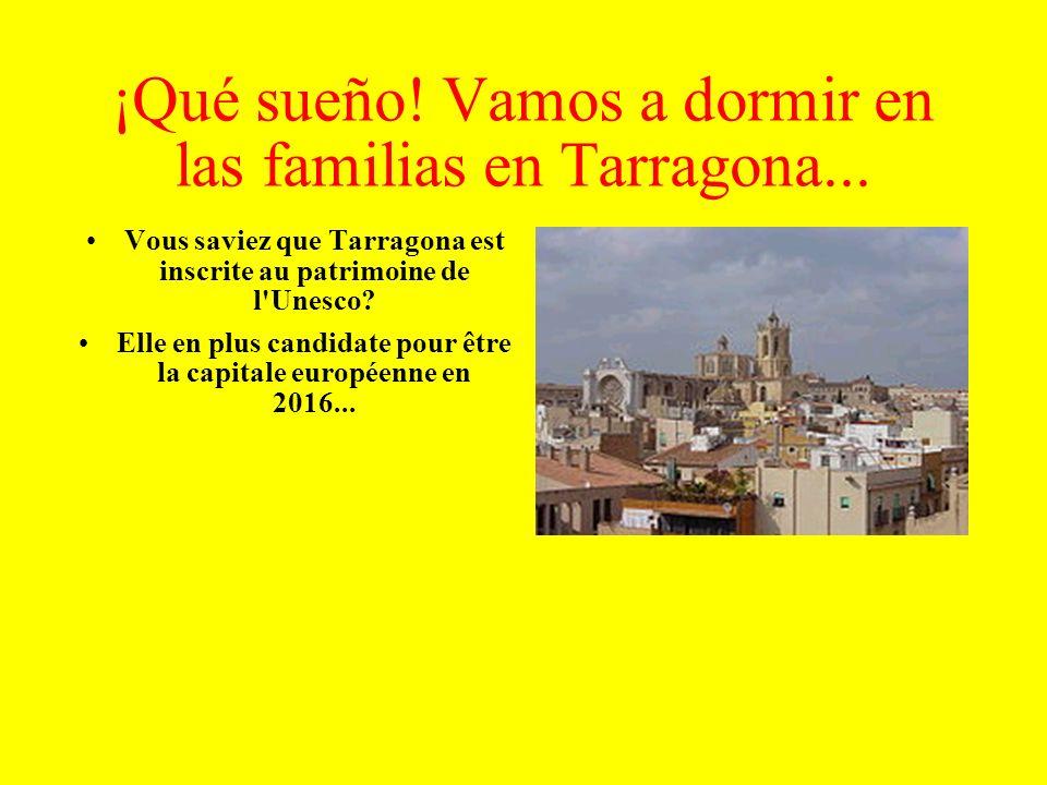¡Qué sueño! Vamos a dormir en las familias en Tarragona...