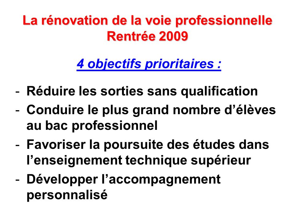 La rénovation de la voie professionnelle Rentrée 2009