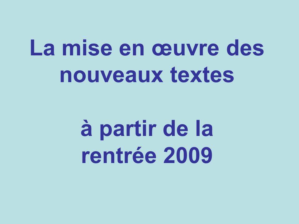 La mise en œuvre des nouveaux textes à partir de la rentrée 2009