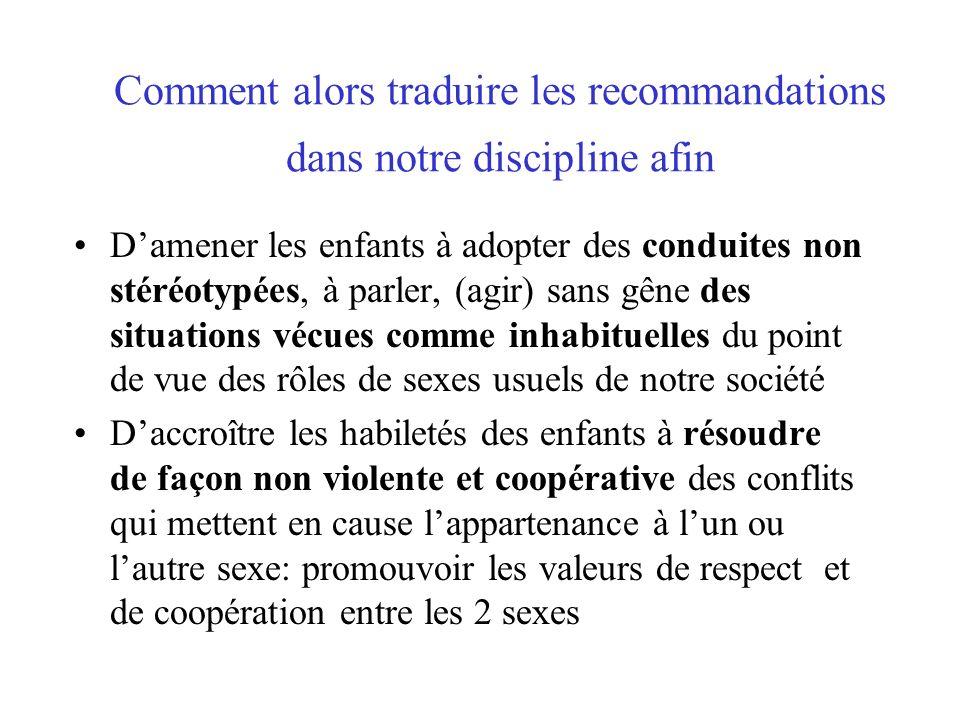 Comment alors traduire les recommandations dans notre discipline afin