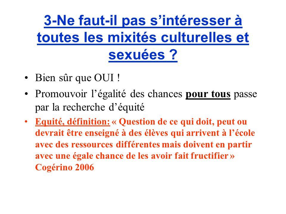 3-Ne faut-il pas s'intéresser à toutes les mixités culturelles et sexuées