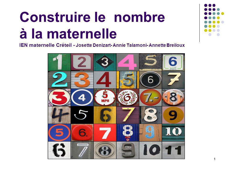 Construire le nombre à la maternelle IEN maternelle Créteil - Josette Denizart- Annie Talamoni- Annette Breiloux