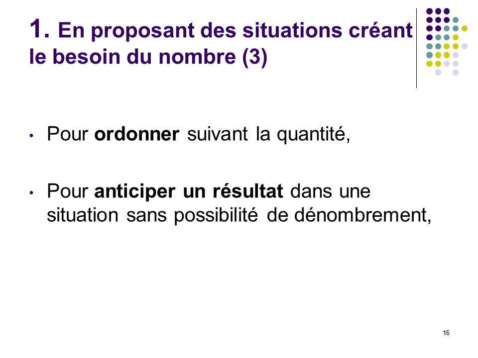 1. En proposant des situations créant le besoin du nombre (3)