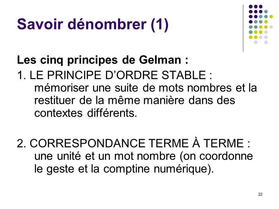 Savoir dénombrer (1) Les cinq principes de Gelman :