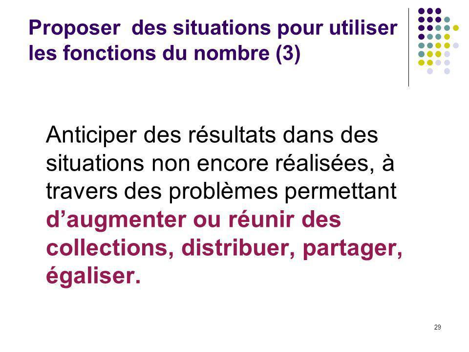 Proposer des situations pour utiliser les fonctions du nombre (3)