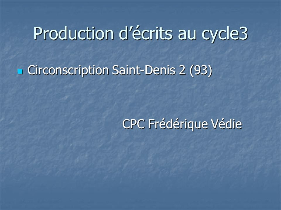 Production d'écrits au cycle3