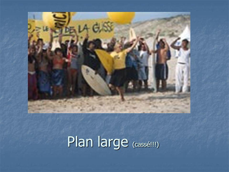 Plan large (cassé!!!)