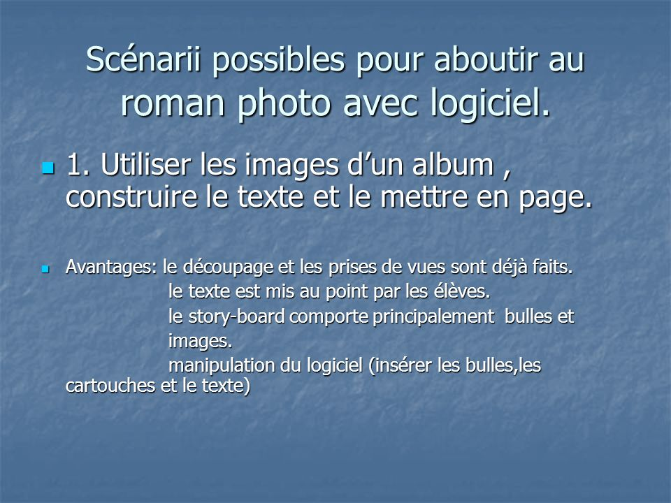 Scénarii possibles pour aboutir au roman photo avec logiciel.