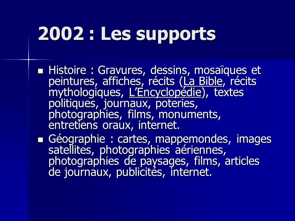 2002 : Les supports