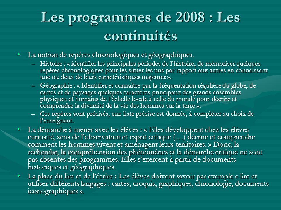 Les programmes de 2008 : Les continuités
