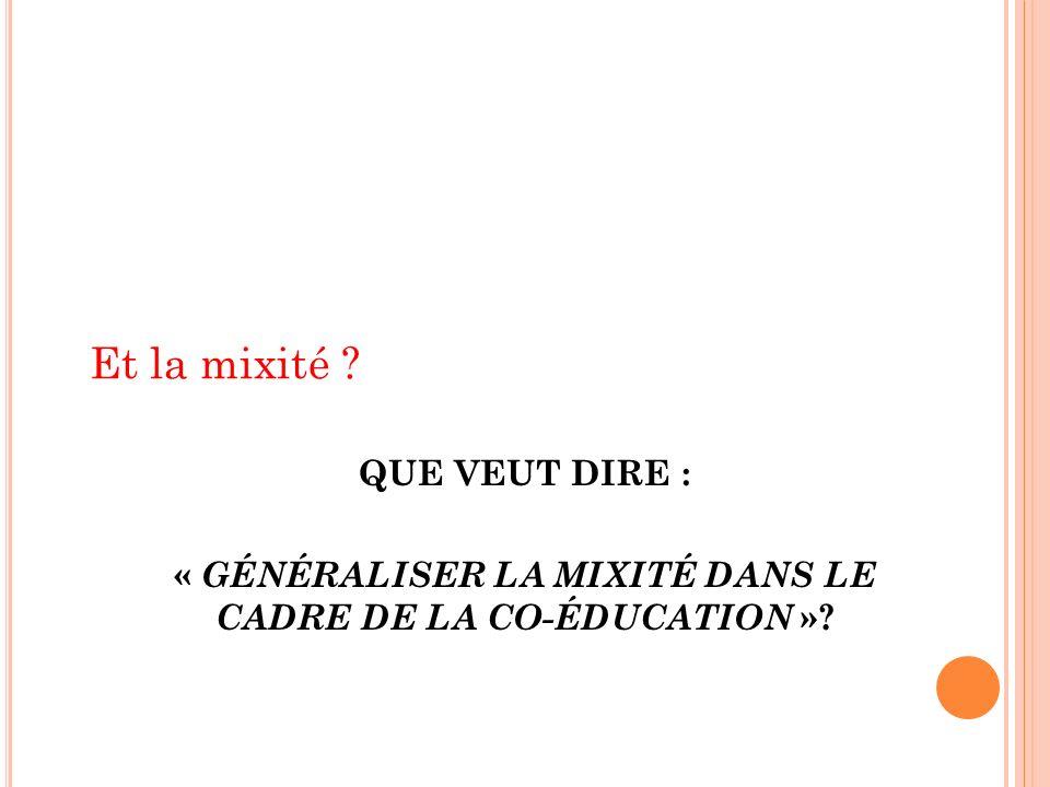 « GÉNÉRALISER LA MIXITÉ DANS LE CADRE DE LA CO-ÉDUCATION »