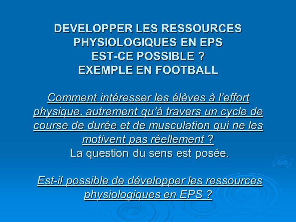 DEVELOPPER LES RESSOURCES PHYSIOLOGIQUES EN EPS EST-CE POSSIBLE