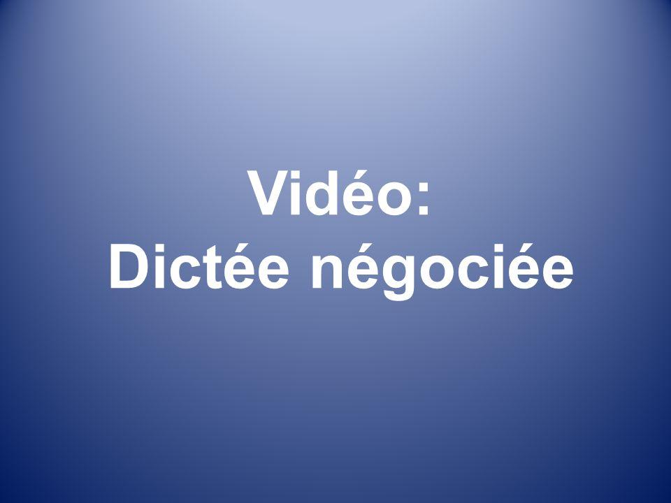 Vidéo: Dictée négociée