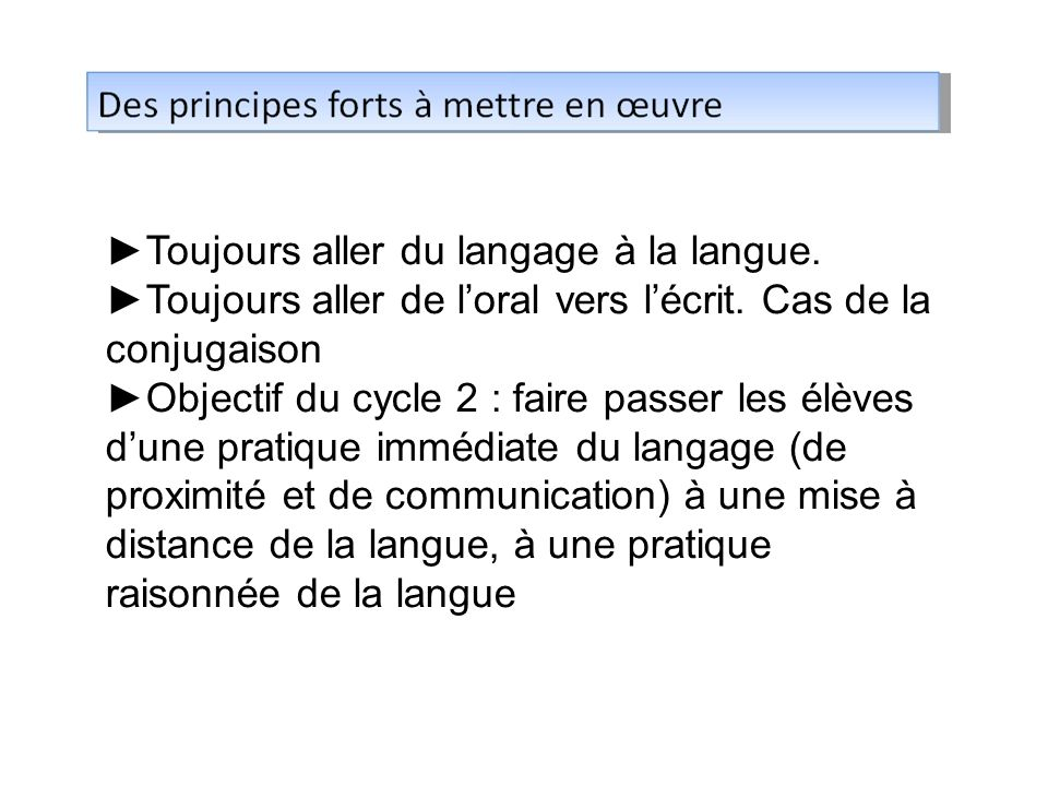►Toujours aller du langage à la langue.