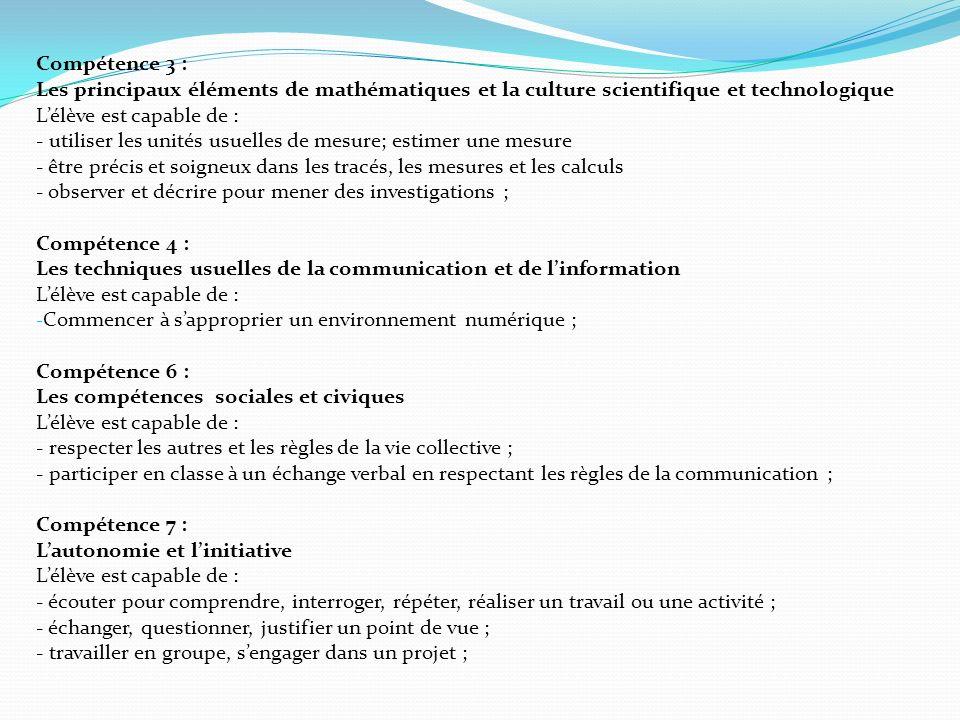 Compétence 3 : Les principaux éléments de mathématiques et la culture scientifique et technologique.