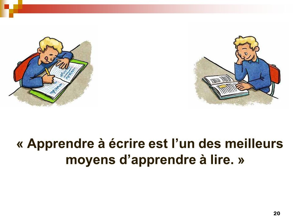« Apprendre à écrire est l'un des meilleurs moyens d'apprendre à lire