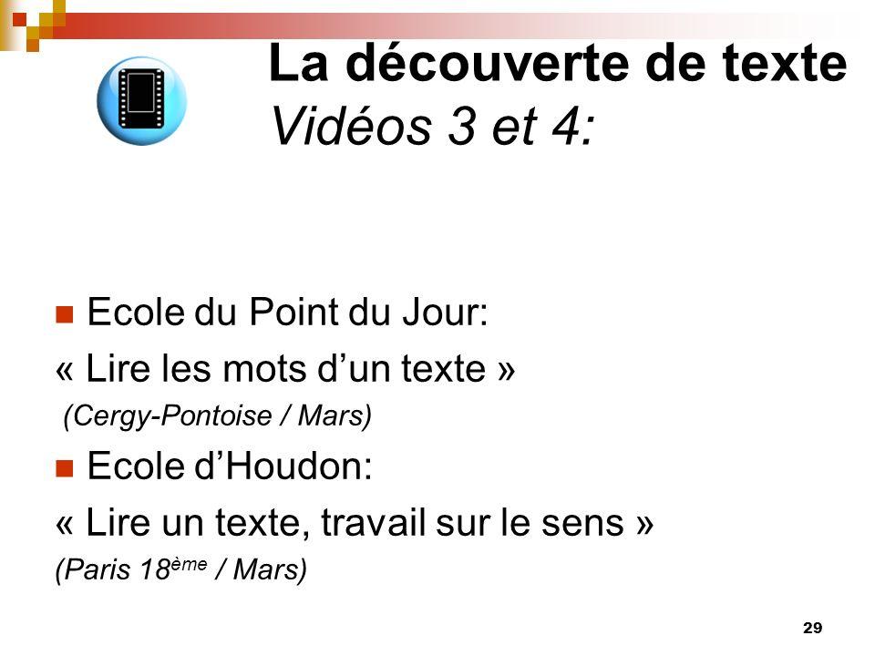 La découverte de texte Vidéos 3 et 4: