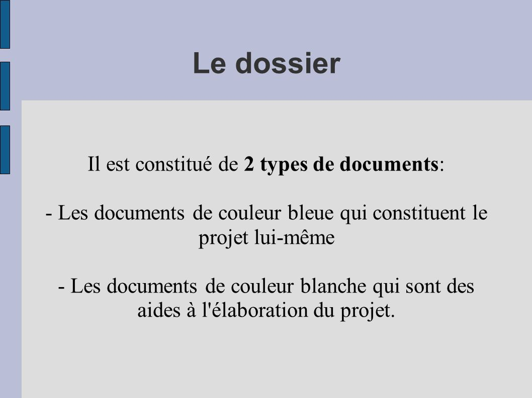 Le dossier Il est constitué de 2 types de documents: