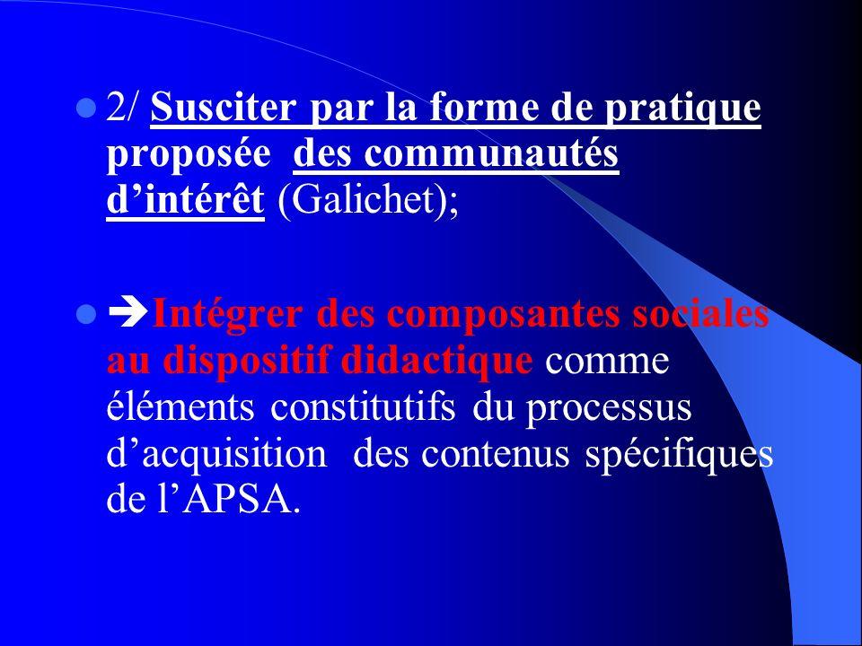 2/ Susciter par la forme de pratique proposée des communautés d'intérêt (Galichet);