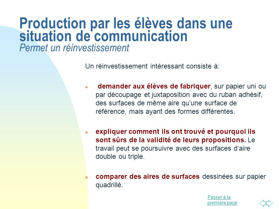 Production par les élèves dans une situation de communication Permet un réinvestissement