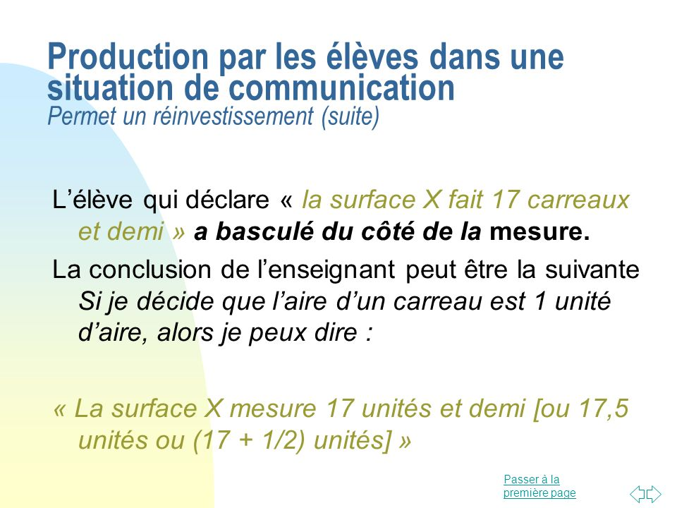 Production par les élèves dans une situation de communication Permet un réinvestissement (suite)