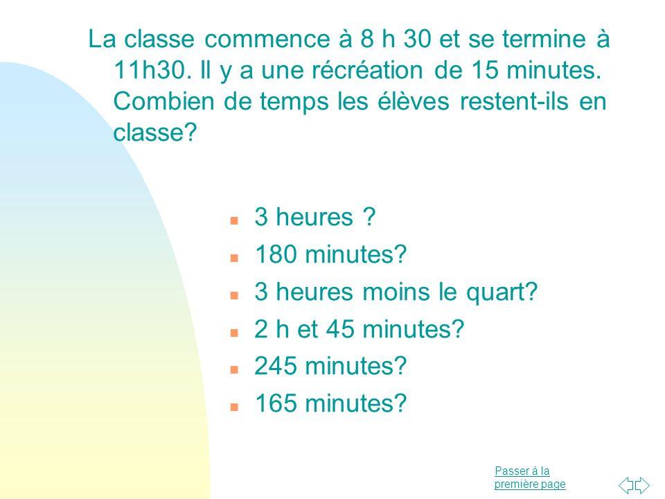 La classe commence à 8 h 30 et se termine à 11h30