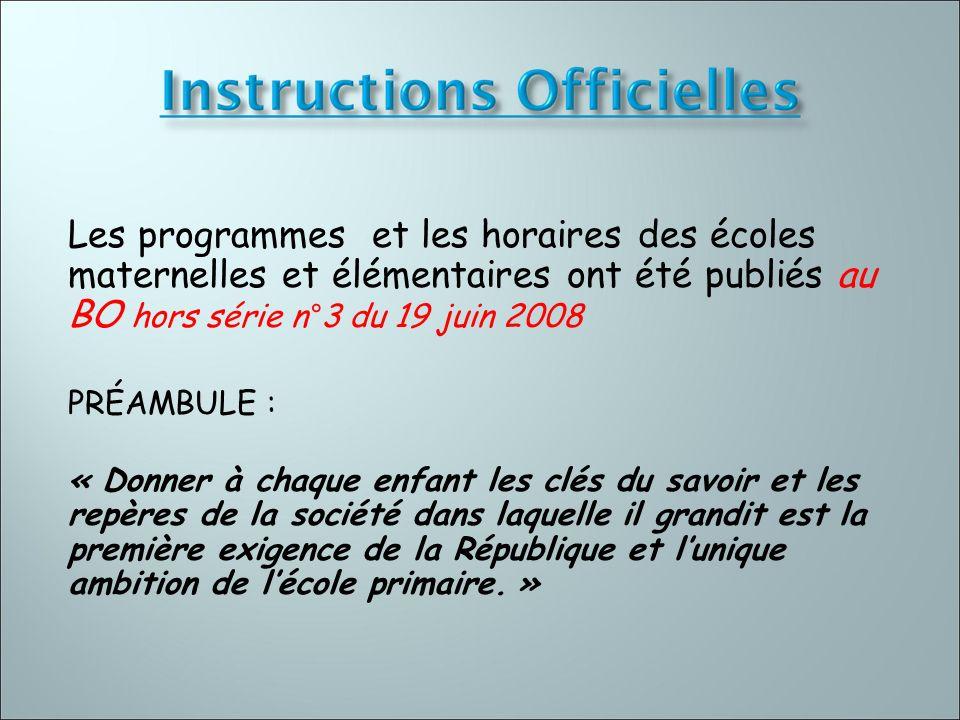 Les programmes et les horaires des écoles maternelles et élémentaires ont été publiés au BO hors série n°3 du 19 juin 2008