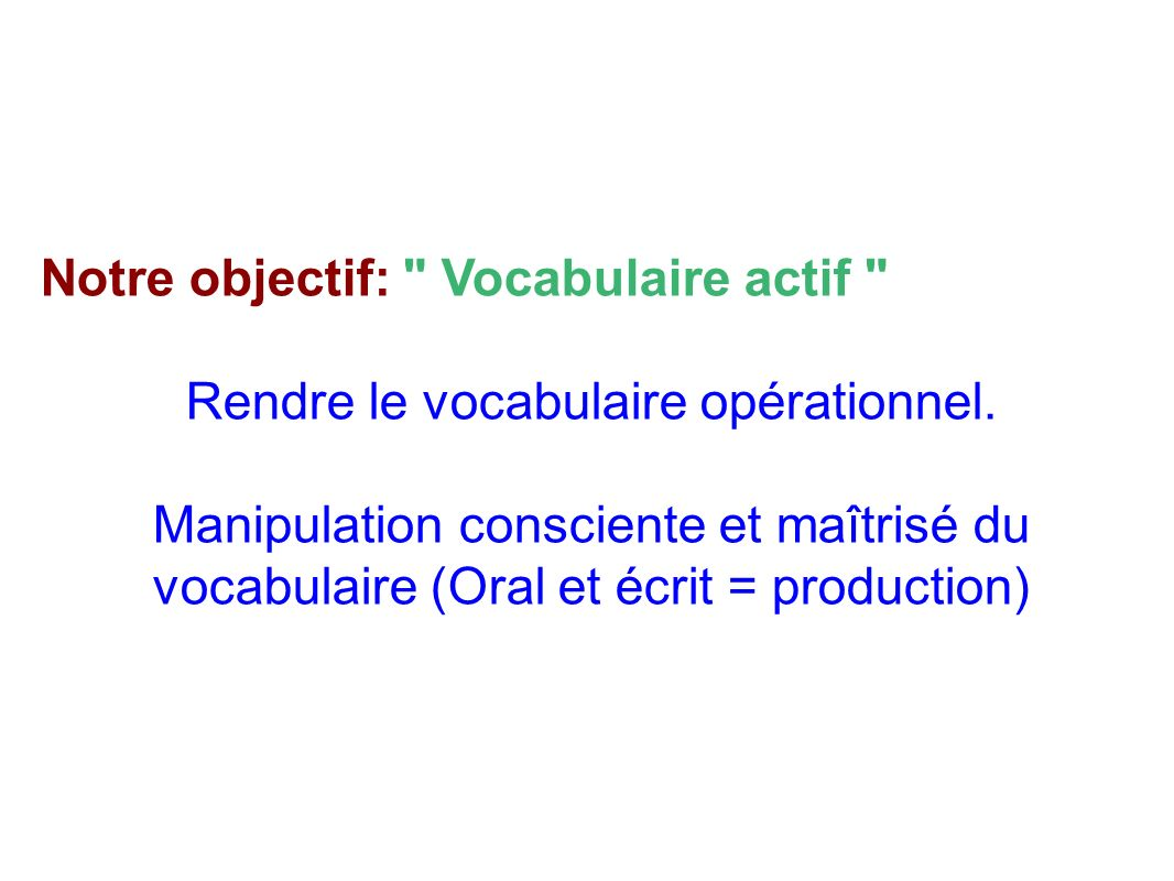 Rendre le vocabulaire opérationnel.