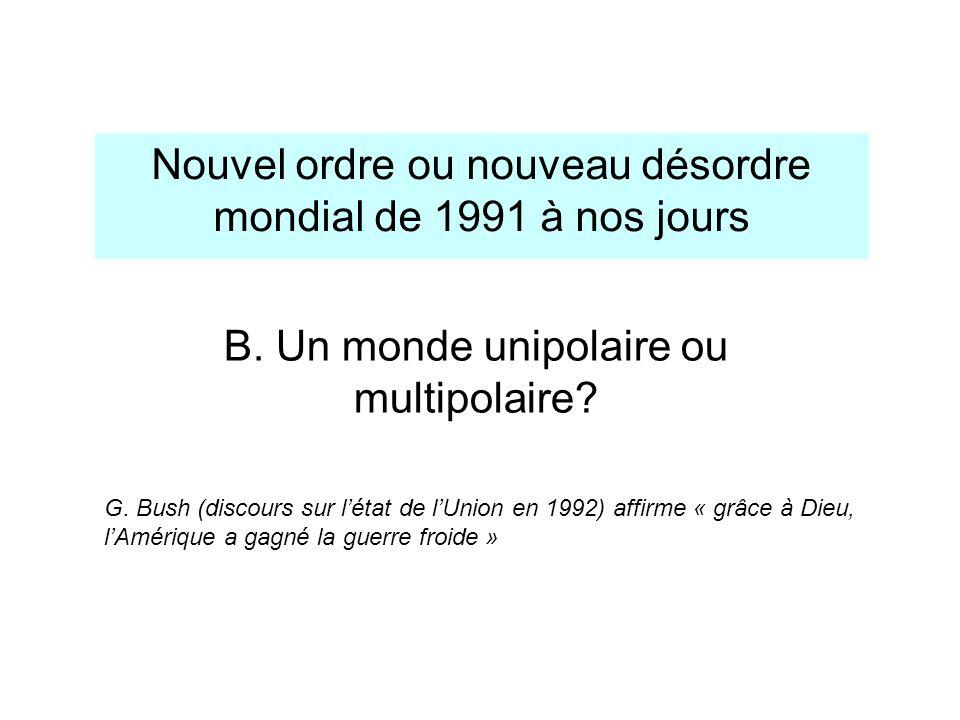 B. Un monde unipolaire ou multipolaire