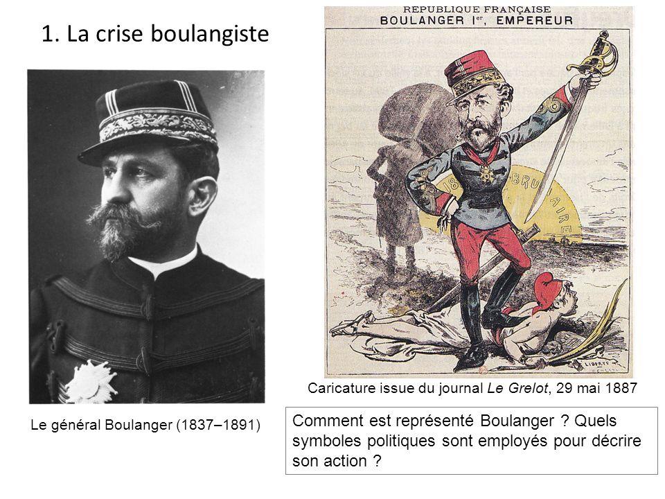 1. La crise boulangiste Caricature issue du journal Le Grelot, 29 mai 1887.