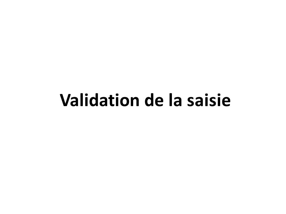 Validation de la saisie