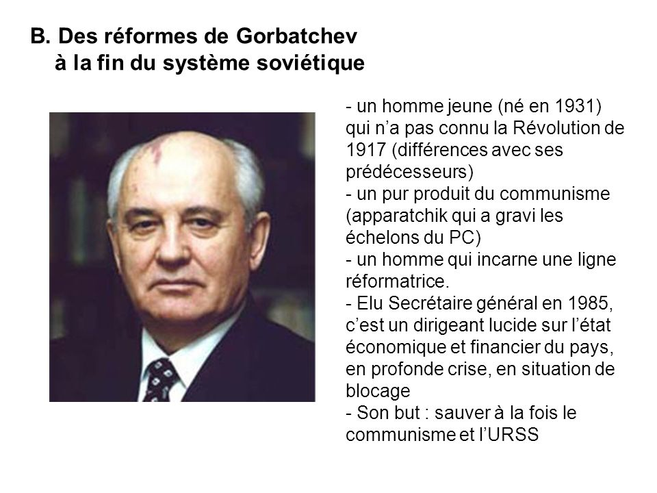 B. Des réformes de Gorbatchev à la fin du système soviétique