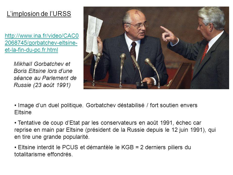 L'implosion de l'URSS http://www.ina.fr/video/CAC02068745/gorbatchev-eltsine-et-la-fin-du-pc.fr.html.