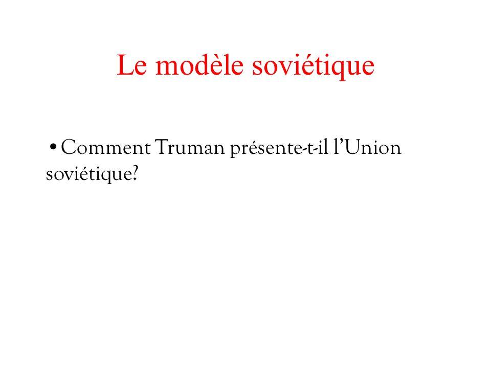 Le modèle soviétique Comment Truman présente-t-il l'Union soviétique