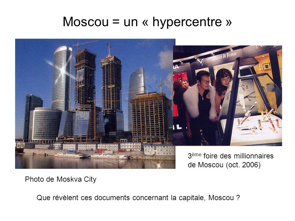 Moscou = un « hypercentre »