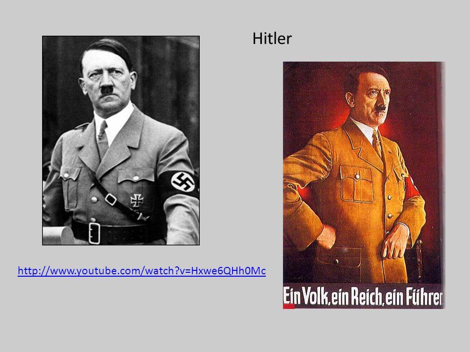 Hitler http://www.youtube.com/watch v=Hxwe6QHh0Mc
