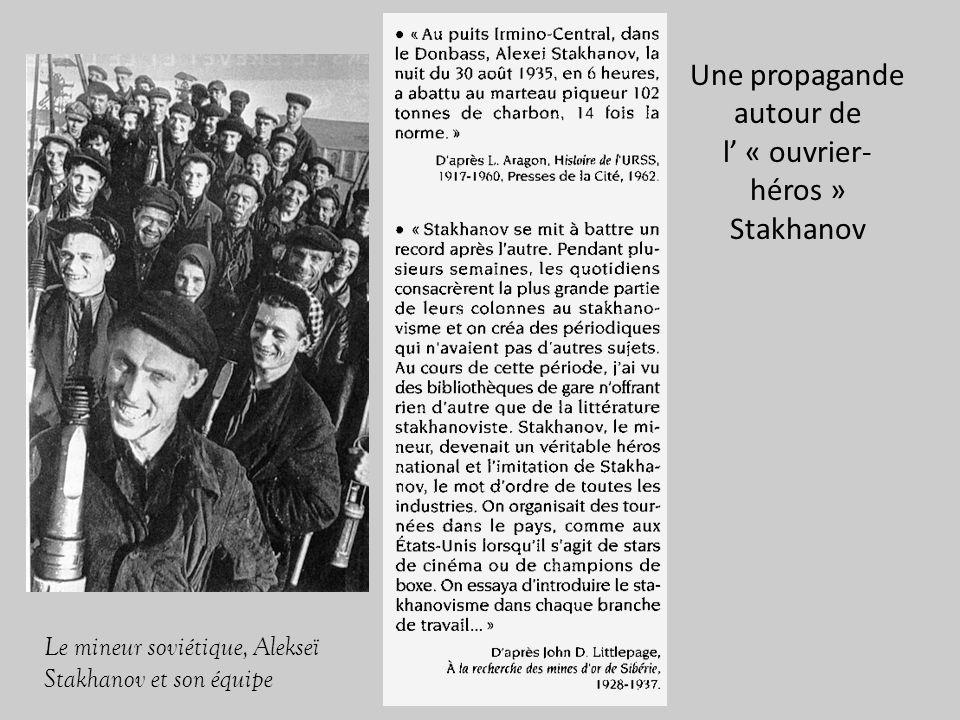 Une propagande autour de l' « ouvrier-héros » Stakhanov