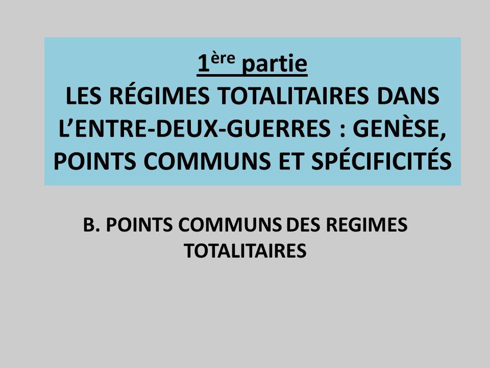 B. POINTS COMMUNS DES REGIMES TOTALITAIRES