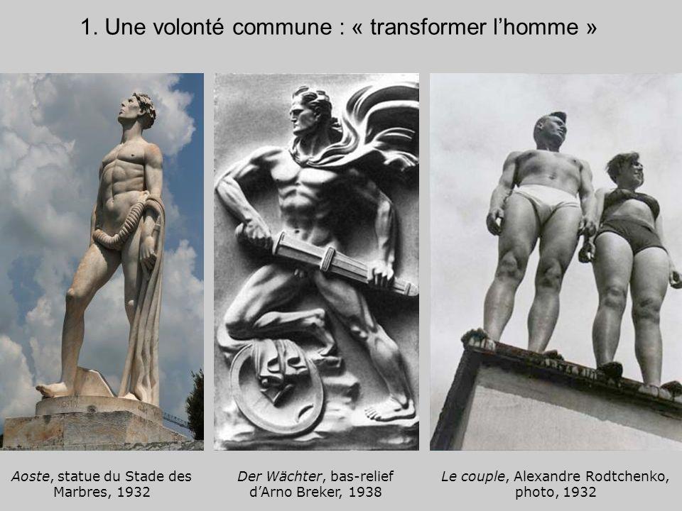1. Une volonté commune : « transformer l'homme »