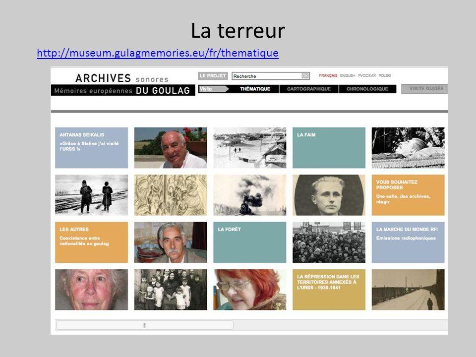 La terreur http://museum.gulagmemories.eu/fr/thematique