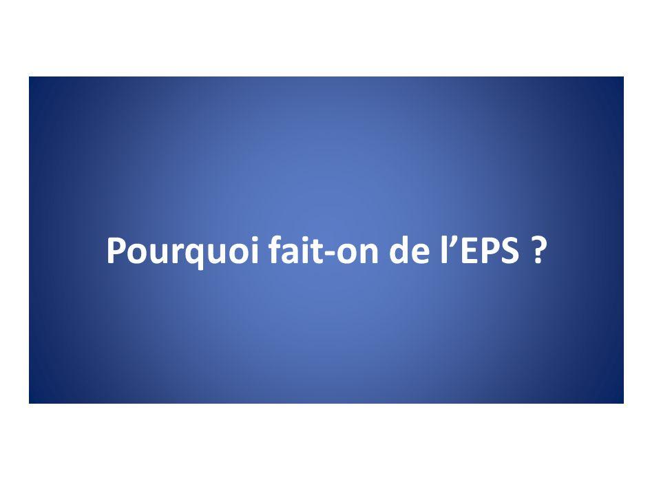 Pourquoi fait-on de l'EPS