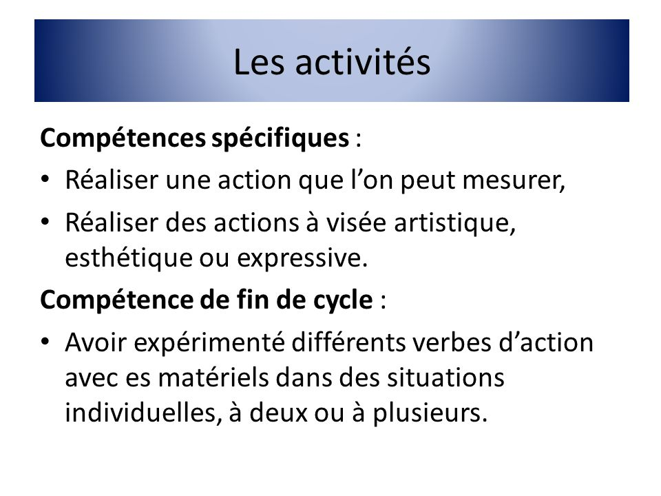 Les activités Compétences spécifiques :