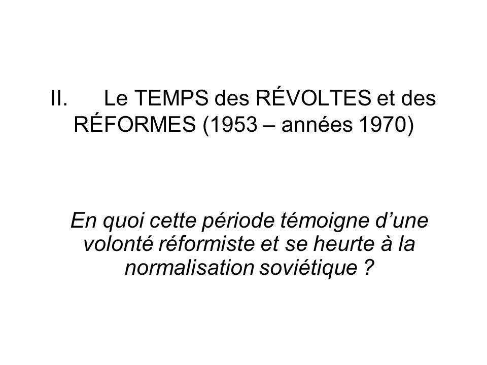 II. Le TEMPS des RÉVOLTES et des RÉFORMES (1953 – années 1970)