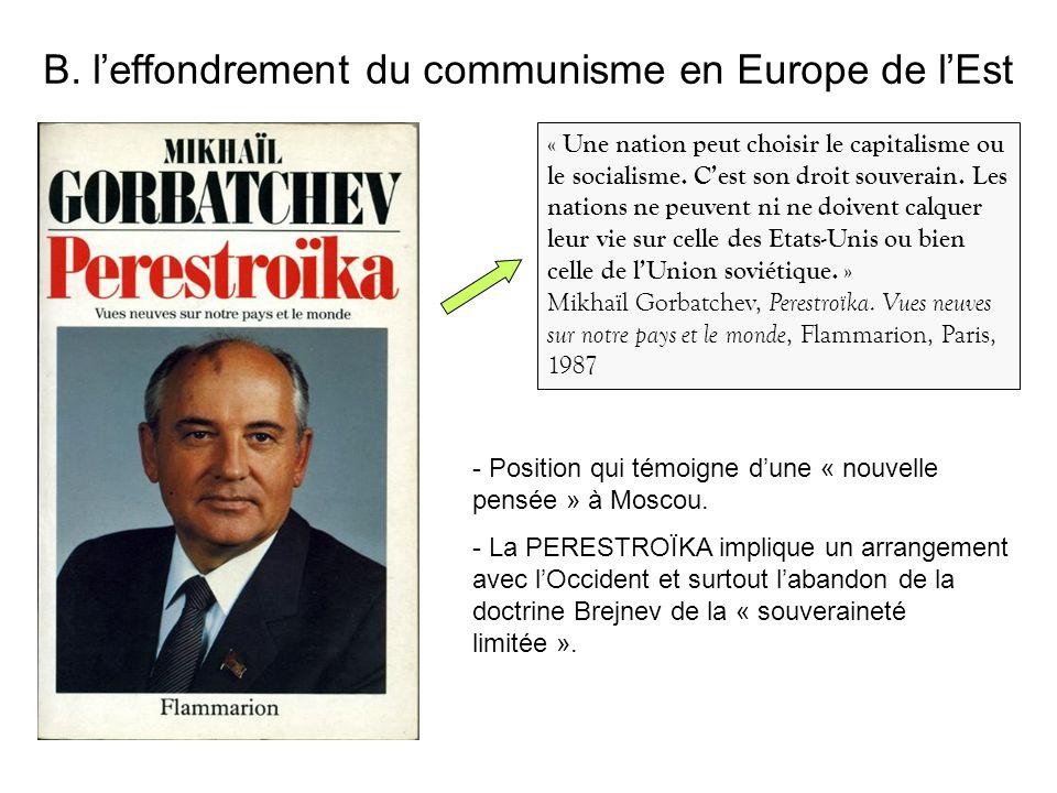 B. l'effondrement du communisme en Europe de l'Est