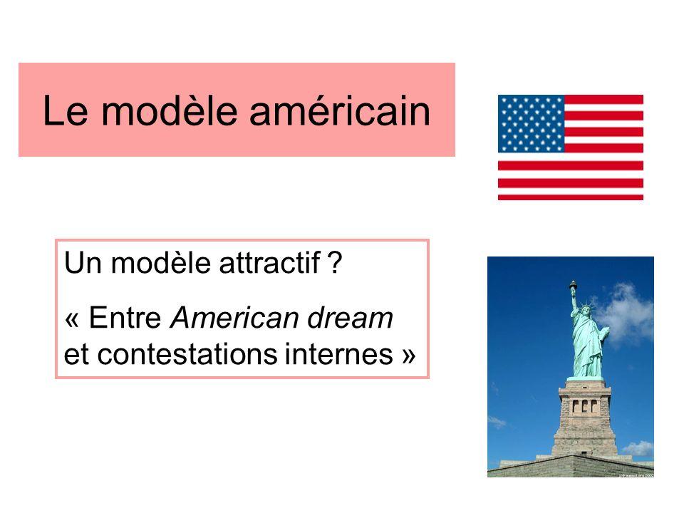 Le modèle américain Un modèle attractif