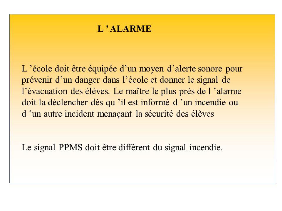 Le signal PPMS doit être différent du signal incendie.