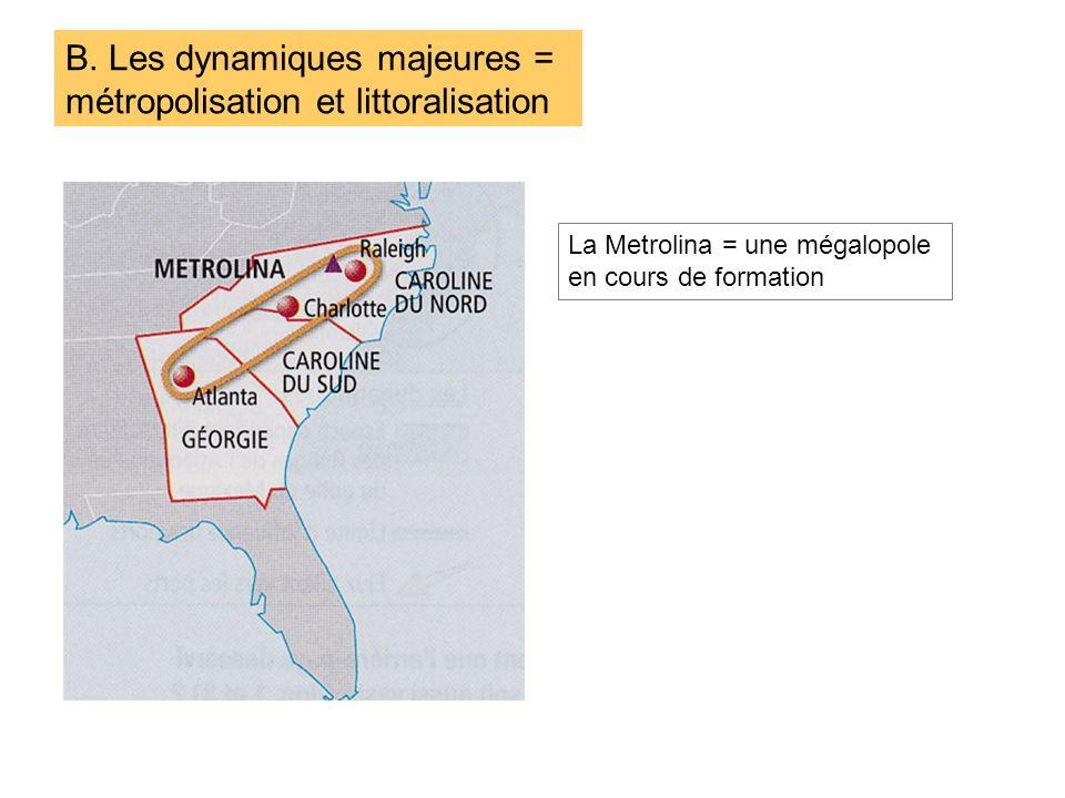 B. Les dynamiques majeures = métropolisation et littoralisation